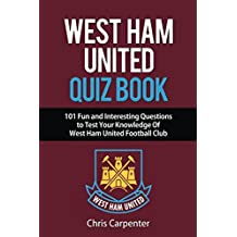 West Ham United Quiz Book: 2017/18 Edition