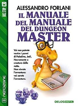 Il Manuale del Manuale del Dungeon Master (NerdZone) di [Alessandro Forlani]