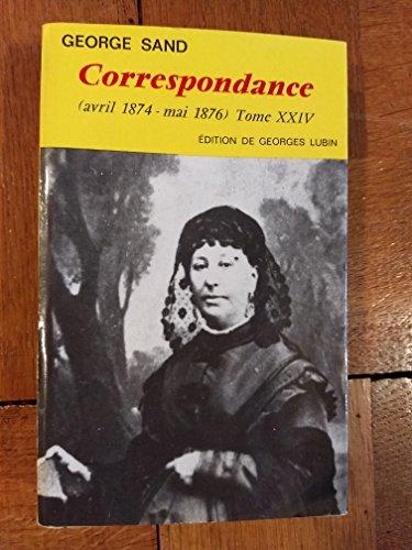 Correspondance (avril 1874 - mai 1876) Tome XXIV