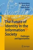 The Future of Identity in the Information Society - Opportunities and Challenges