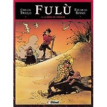 Fulù, tome 4 : La mer, la liberté