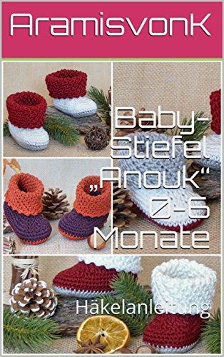 """Baby-Stiefel """"Anouk"""" 0-6 Monate: Häkelanleitung (German Edition ..."""