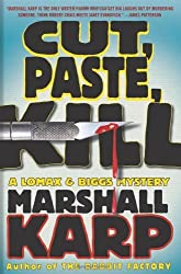 Cut, Paste, Kill: A Lomax & Biggs Mystery by Marshall Karp (2010-06-08)
