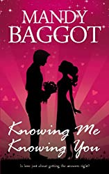 Knowing Me Knowing You: The most utterly hilarious romantic comedy you'll read this summer!