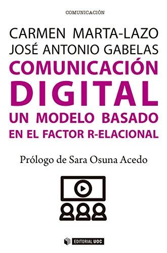 Comunicación digital. Un modelo basado en el Factor R-elacional (Manuales) par Carmen Marta-Lazo