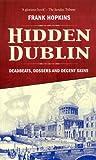 Hidden Dublin: Deadbeats, Dossers and Decent Skins