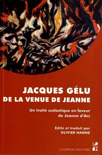 De la venue de Jeanne : Un traité scolastique en faveur de Jeanne d'Arc (1429)