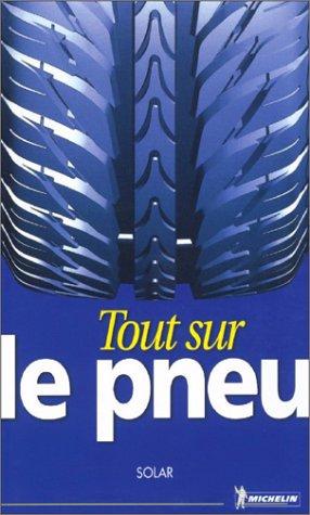 Tout sur le pneu par Michelin