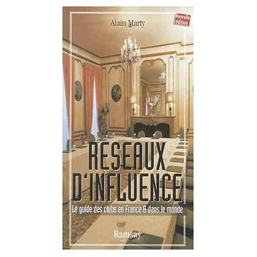 Réseaux d'influence. Le guide des clubs en France et dans le monde, 3ème édition