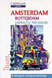 Amsterdam, Rotterdam, Leiden and the Hague (Cadogan Guides)