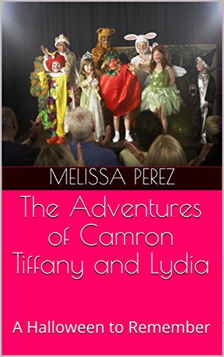 The Adventures of Camron Tiffany and Lydia: A Halloween to Remember (English Edition)