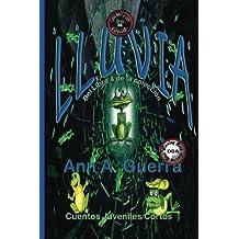 LLUVIA: De ranas y sapos: De ranas y sapos Cuento No. 38: Volume 38 (Los MIL y un DIAS: Cuentos Juveniles Cortos: Libro 4)