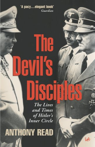 The Devil's Disciples: The Life and Times of Hitler's Inner Circle (English Edition)