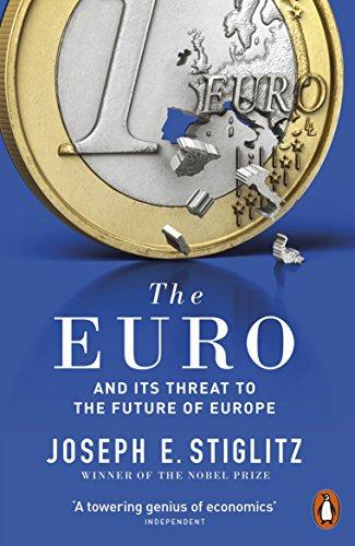 The Euro: And its Threat to the Future of Europe (English Edition) por Joseph Stiglitz