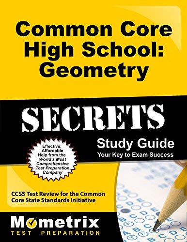 Common Core High School: Geometry Secrets Study Guide: CCSS Test Review for the Common Core State Standards Initiative Stg edition by CCSS Exam Secrets Test Prep Team (2013) Paperback