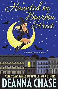 Haunted on Bourbon Street (The Jade Calhoun Series Book 1) (English Edition) par [Chase, Deanna]