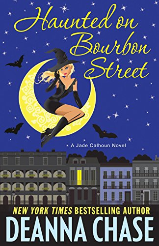 Haunted on Bourbon Street (The Jade Calhoun Series Book 1) (English Edition) von [Chase, Deanna]