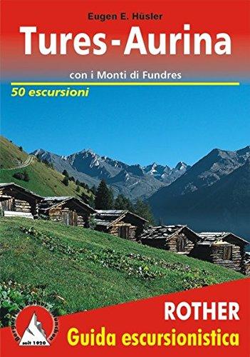Valle di Tures e Valle Aurina, con i Monti di Fundres. 50 escursioni. Rother.