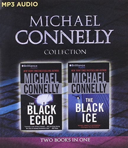 Michael Connelly - Harry Bosch Collection (Books 1 & 2): The Black Echo, The Black Ice (Harry Bosch Series) by Michael Connelly (2016-02-23)