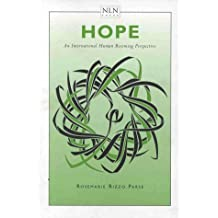 Hope: An International Human Becoming Perspective (National League for Nursing Series)