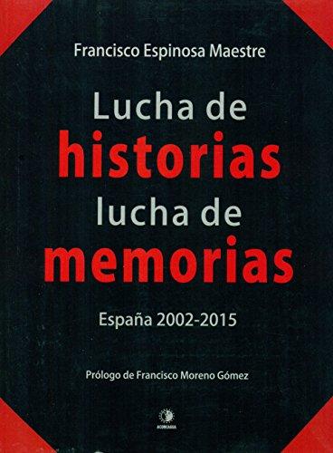 Lucha de historias, lucha de memorias. España, 2002-2015 (El Pasado Oculto)