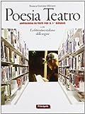 Poesia e teatro. LibroLIM. Per le Scuole superiori. Con e-book. Con espansione online: 2