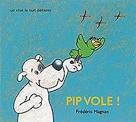 Pip vole ! par Frédéric Magnan
