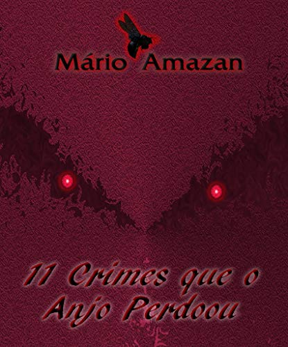11 Crimes que o Anjo Perdoou (Portuguese Edition) por Mário Amazan