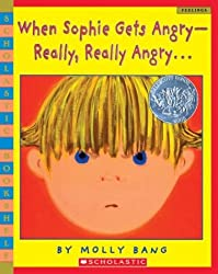 When Sophie Gets Angry-Really, Really Angry (Scholastic Bookshelf: Feelings)