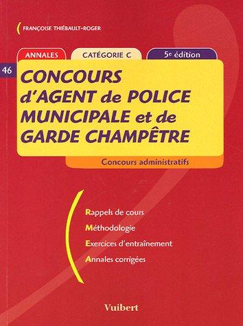 Concours d'agent de police municipale et de garde champêtre : Catégorie C 5ème ed. 2005