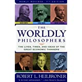 By Heilbroner, Robert L [ [ The Worldly Philosophers: The Lives, Times, and Ideas of the Great Economic Thinkers (Revised) ] ] Aug-1999[ Paperback ]