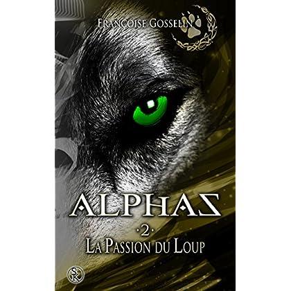 La Passion du Loup: Alphas, T2