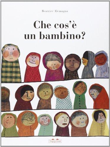 Che cos'è un bambino? Ediz. illustrata por Beatrice Alemagna