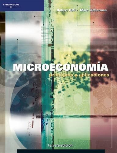 MICROECONOMIA: PRINCIPIOS Y APLICACIONES por Robert Hall