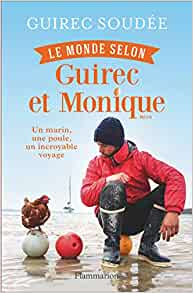 Amazon.fr - Le Monde selon Guirec et Monique - Guirec Soudée, Véronique de Bure - Livres