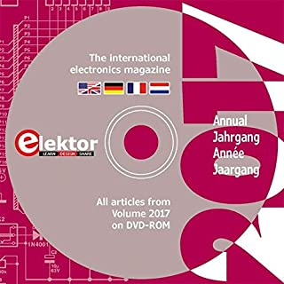 Elektor-DVD 2017: Alle Elektor-Artikel des Jahrgangs 2017 auf DVD-ROM: the international electronics magazine