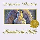 Himmlische Hilfe: Wie man die Engel erkennt (Mit Bonus-CD)