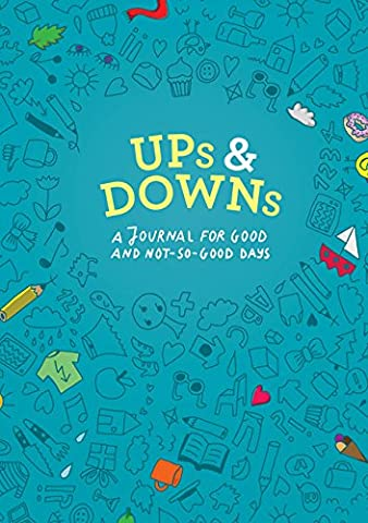 Ups and Downs: A Journal For Good And Not-So-Good