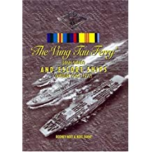 The Vung Tau Ferry (HMAS Sydney) and Escort Ships (Vietnam 1965-1972)