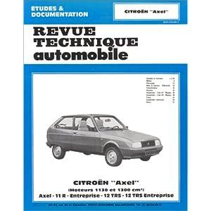 Revue Technique Automobile, CIP 4591 : Citroën Axel (moteur 1130 et 1300 cm3) – Axel – 11 R – Entreprise – 12 TRS entreprise