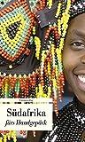 Südafrika fürs Handgepäck: Geschichten und Berichte - ein Kulturkompass (Unionsverlag Taschenbücher)