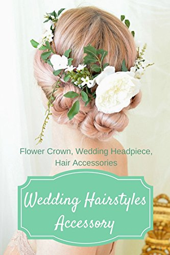 wedding-hairstyles-accessory-flower-crown-wedding-headpiece-hair-accessories-english-edition