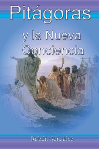 PITÁGORAS Y LA NUEVA CONCIENCIA por Rubén González