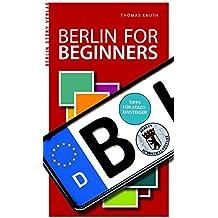 Berlin for Beginners: Tipps für Stadteinsteiger