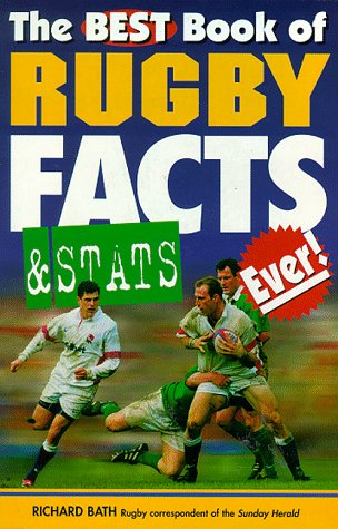 The Best Book of Rugby Facts and Stats Ever! por Richard Bath