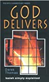 God Delivers: Isaiah Simply Explained (Welwyn commentaries)
