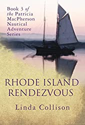 Rhode Island Rendezvous: Book 3 of the Patricia MacPherson Nautical Adventure Series (Patricia MacPherson Nautical Adventures)