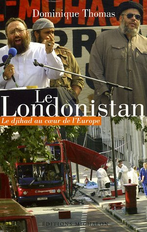 Le Londonistan : Le djihad au coeur de l'Europe par Dominique Thomas