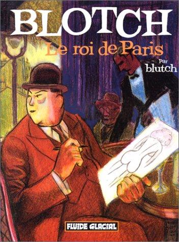Blotch, Tome 1 : Le roi de Paris