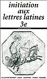 Initiation aux lettre latines, 3e. Livre du professeur
